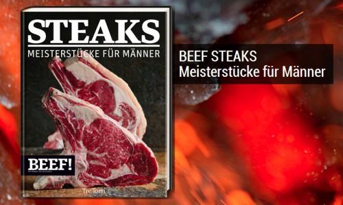 BEEF! Steaks - Meisterstücke für Männer